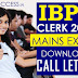 IBPS Clerk 2016 Main Exam Call Letter Out