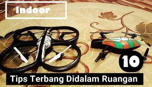 Tips Cara Menerbangkan Drone Didalam Ruangan (In Door)