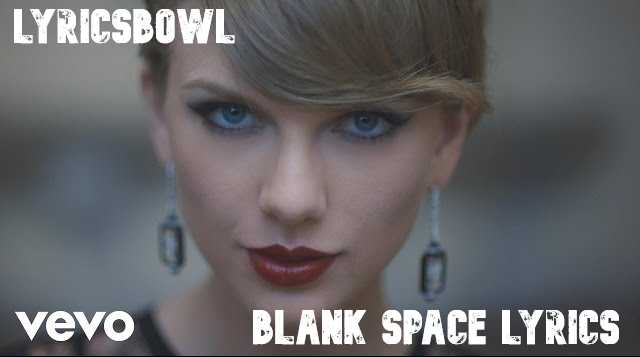 Blank Space Lyrics | Taylor Swift