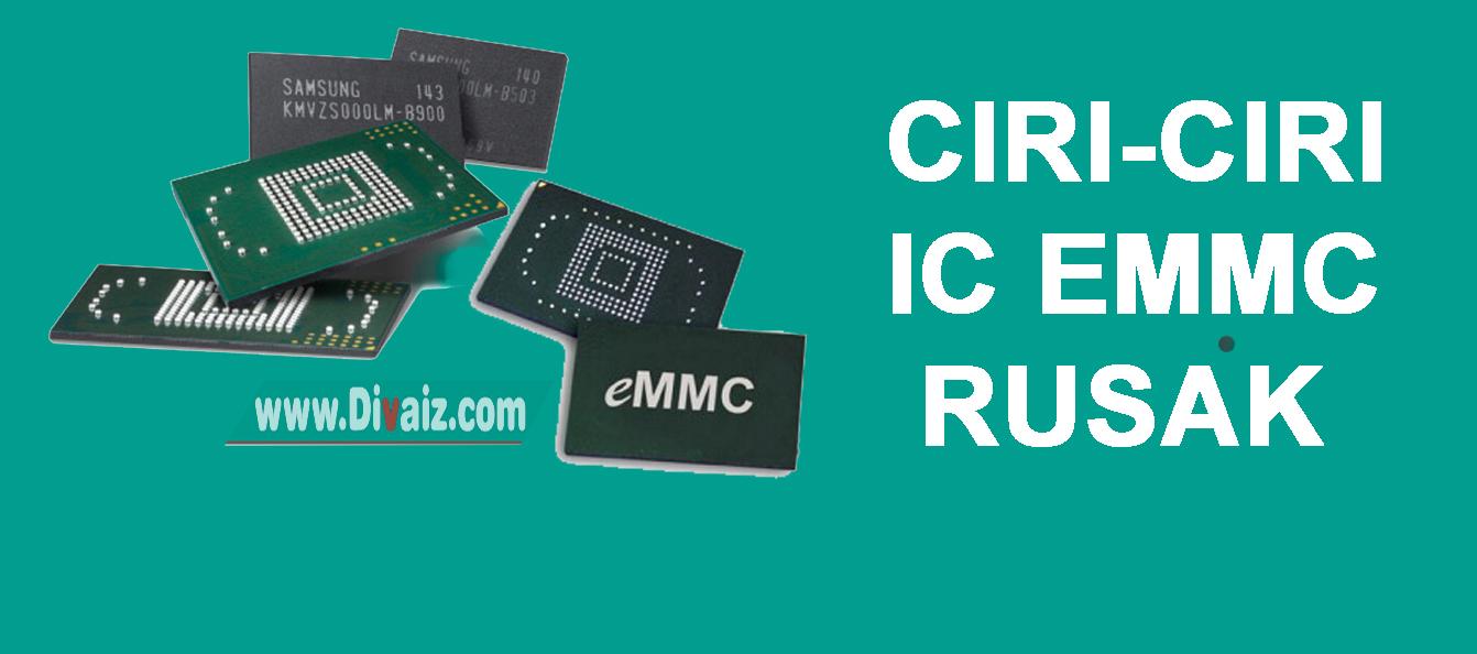 Ciri-Ciri dan Tanda IC EMMC Rusak /Lemah di HP Android
