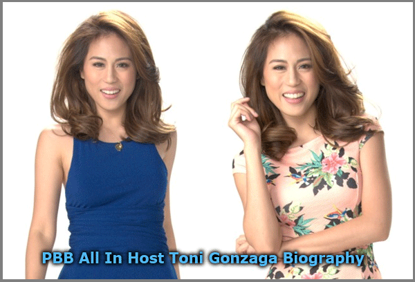 PBB All In Host Toni Gonzaga Biography