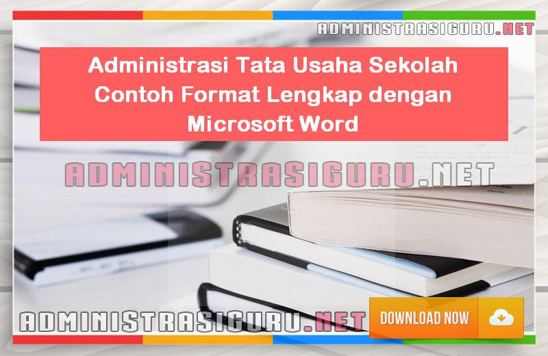 Administrasi Tata Usaha Sekolah Contoh Format Lengkap dengan Microsoft Word