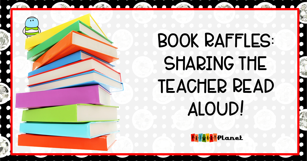 Book Raffles: Sharing the teacher read aloud!