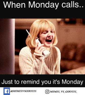 Just to Remind you its monday