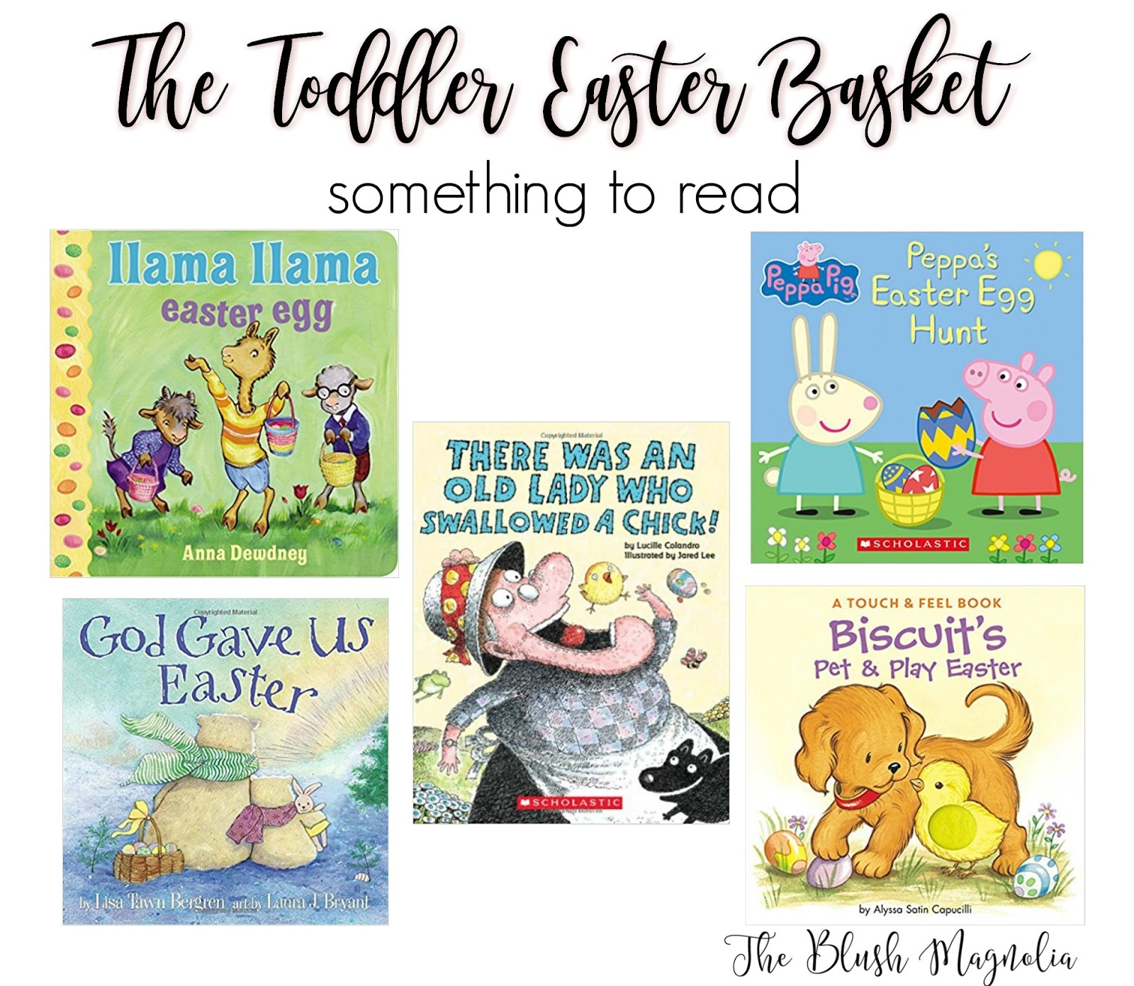 The blush magnolia a southern lifestyle blog for the toddler llama llama book peppa pig book old lady book god gave us easter biscuit easter book negle Image collections