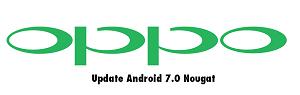 Oppo dapat pembaharuan android nougat