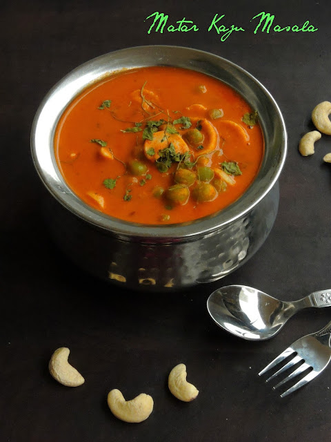 Cashew Green Peas Curry, Kaju Matar Curry