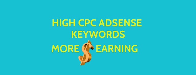 High CPC Adsense Keywords Is Important which will increase your earning
