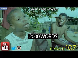 Comedy Skit: Mark Angel Comedy – 2000 Words (Episode 107) Mp4