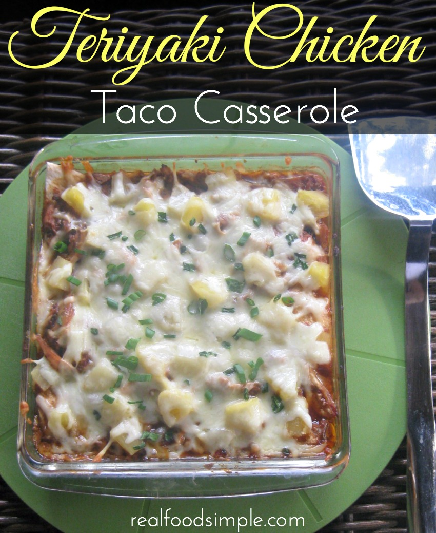 teriyaki chicken taco casserole - simple weeknight meal with great flavor but less mess   realfoodsimple.com