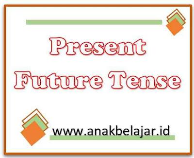 penggunaan present future tense dengan menggunakan will dan contohnya