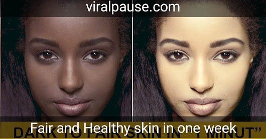 How to get fair and healthy skin naturally with no side effect