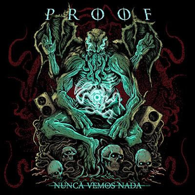 Proof - Nunca Vemos Nada 2018