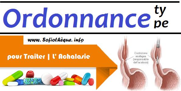 Ordonnance Type pour Traiter | Achalasie