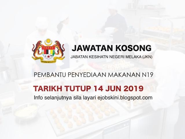 Jawatan Kosong Pembantu Penyediaan Makanan Gred N19 Tarikh Tutup 14 Jun 2019