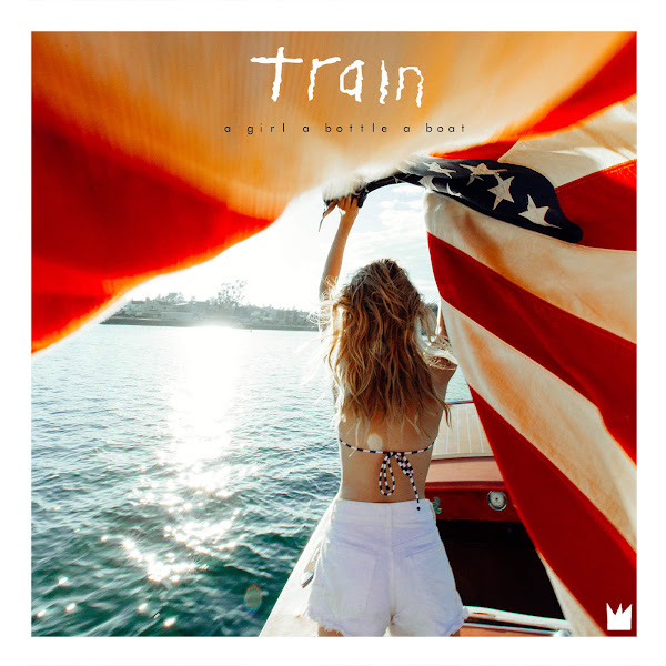 Train - a girl a bottle a boat Cover