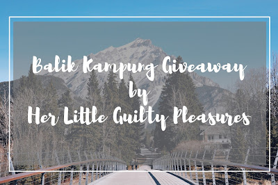Balik Kampung Giveaway by Her Little Guilty Pleasures, Blogger Giveaway, Peserta, Pemenang, Hadiah, 2018, Blog,