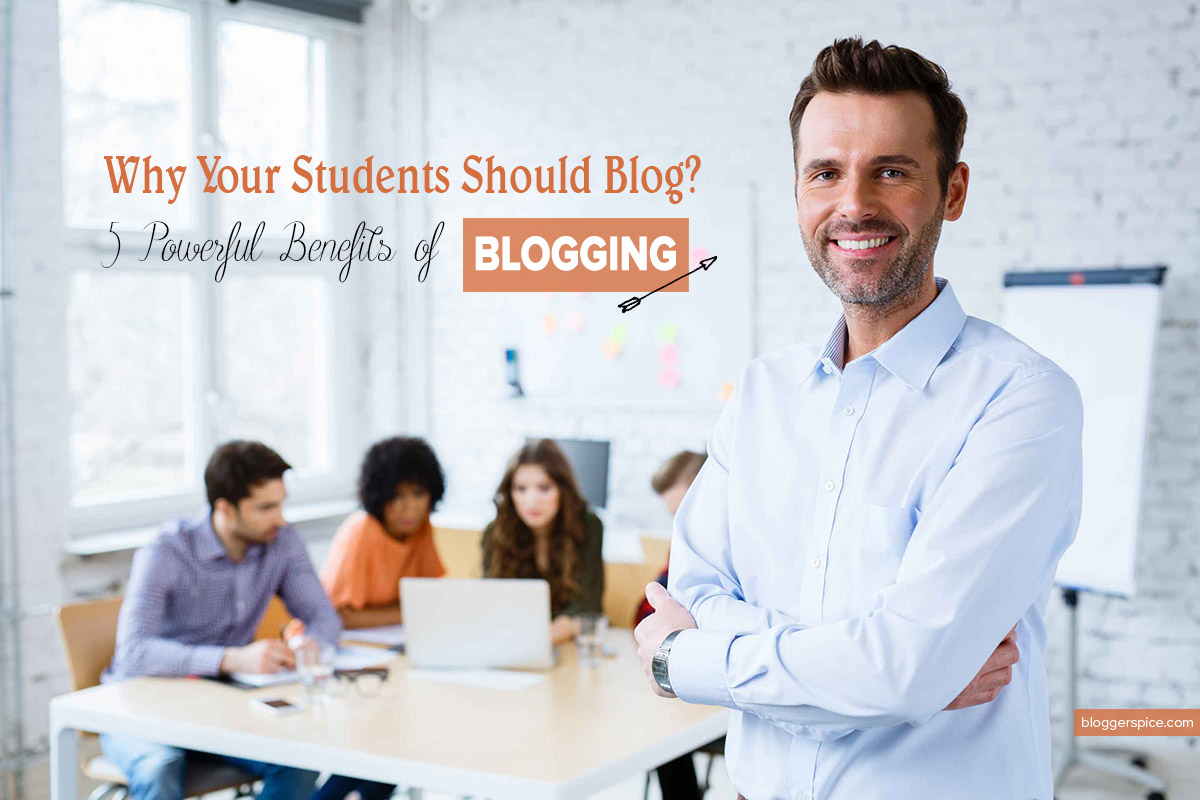 5 Reasons Your Students Should Blog – The Principal of Change