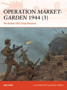 Operation Market-Garden 1944 (3): The British XXX Corps Missions