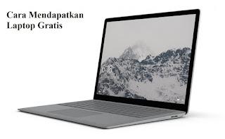 Cara Mendapatkan Laptop Gratis Tanpa Syarat 2017