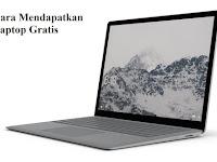 Cara Mendapatkan Laptop Gratis Tanpa Syarat 2018