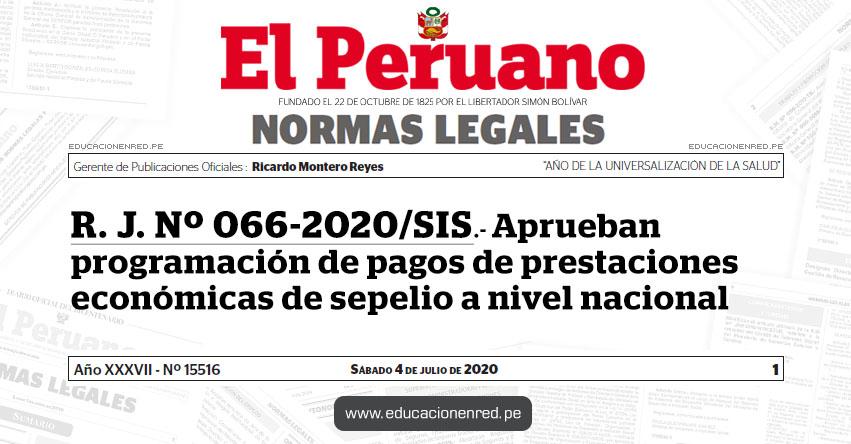 R. J. Nº 066-2020/SIS.- Aprueban programación de pagos de prestaciones económicas de sepelio a nivel nacional