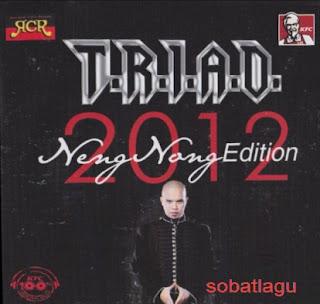 Kumpulan Lagu Triad Mp3 Album Neng Nong Edition 2012 Terlengkap Full Rar