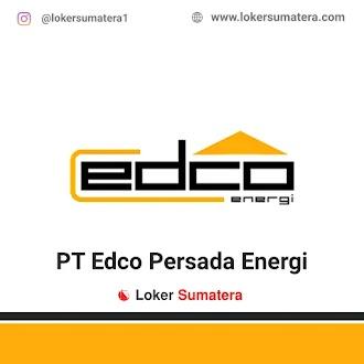 Lowongan Kerja Pekanbaru, PT Edco Persada Energi Juli 2021