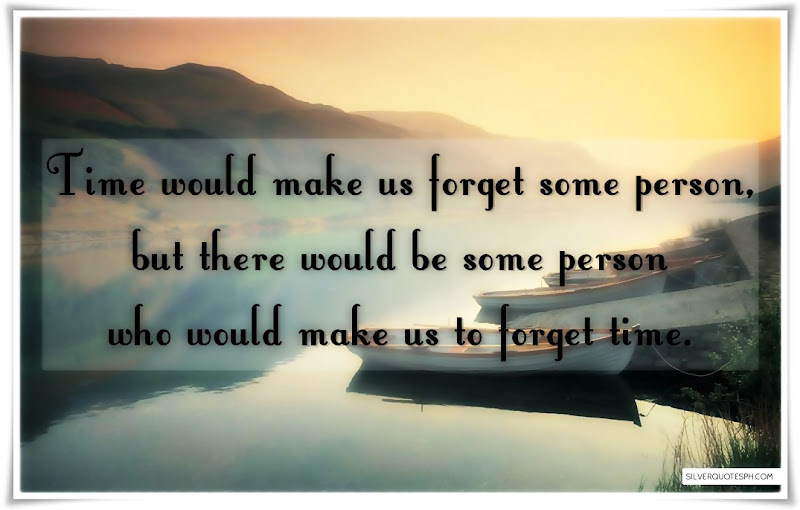 Time Would Make Us Forget Some Person, Picture Quotes, Love Quotes, Sad Quotes, Sweet Quotes, Birthday Quotes, Friendship Quotes, Inspirational Quotes, Tagalog Quotes