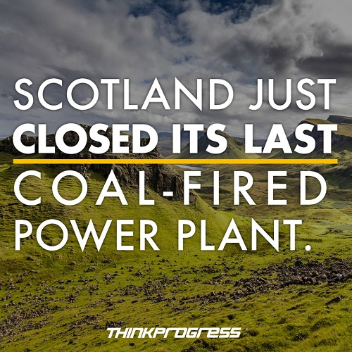 Poster of the Week - Scotland Just Closed Its Last Coal-Fired Power Plant. (Credit: thinkprogress.org)