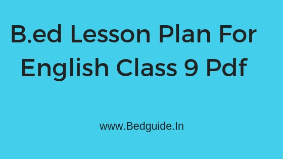 B.ed Lesson Plan for English Class 9 Pdf Download (Steps by Steps)