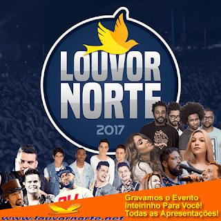 Louvor Norte 2017 - Evento Inteiro Gravado Todas as Apresentações