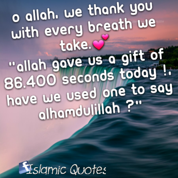O Allah, we thank you with every breath we take