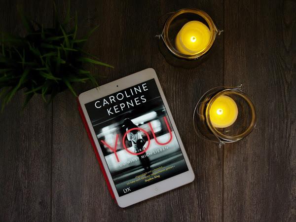 [Rezension] You: Du wirst mich lieben - Caroline Kepnes