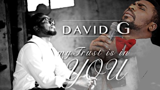 AUDIO: David G – My Trust Is In You With Lyrics