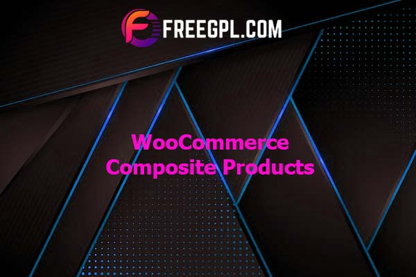 WooCommerce Composite Products Nulled Download Free
