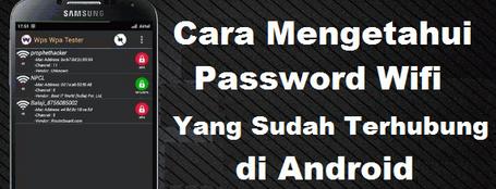 Cara Mengetahui Password Wifi Yang Sudah Terhubung Tanpa Root Trik