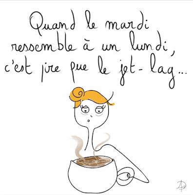 agathe, albane devouge, café, france, humour, illustration, illustratrice, jet lag, jours, lundi, mardi, pentecôte, semaine,