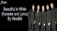Beautiful In White By Westlife free download karaoke, mp3, minus one and lyrics.