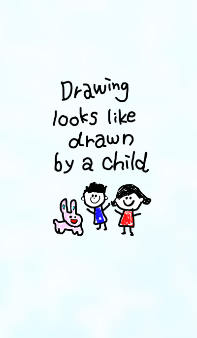 Drawing looks like drawn by a child