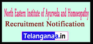 NEIAH North Eastern Institute of Ayurveda and Homoeopathy Recruitment Notification 2017 Last Date 11-04-2017
