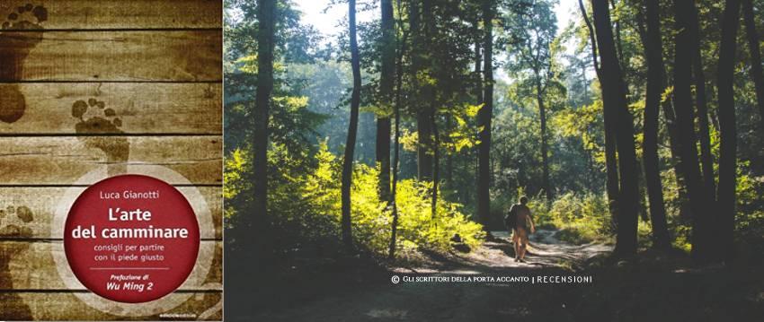 L'arte del camminare, di Luca Gianotti - Libri, Recensioni, Scrittori