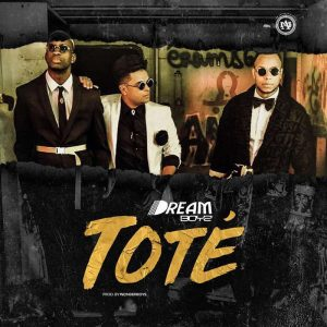 Dream Boyz - Toté (Tarraxinha/Zouk) [DOWNLOAD] 2018