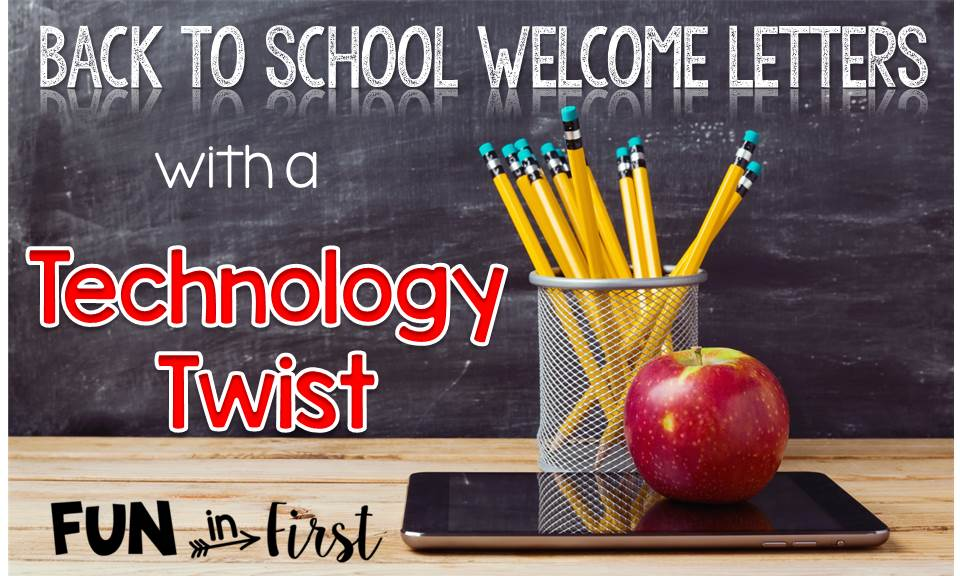 Welcome Back to School Letters with a Technology Twist - Fun in First