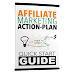 Affiliate Marketing Action Plan Quick Start Guide