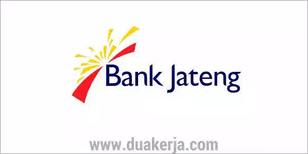 Lowongan Kerja Bank Jateng Banyak Posisi Terbaru Tahun 2019