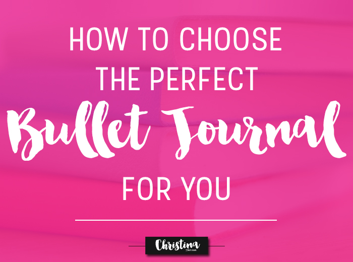 How to choose the right bullet journal for you. What attributes and characteristics you should check before buying - www.christina77star.co.uk