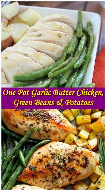 One Pot Garlic Butter Chicken, Green Beans & Potatoes
