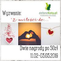 http://sklepzielonekoty.blogspot.com/2019/02/wyzwanie-z-miosci-do.html