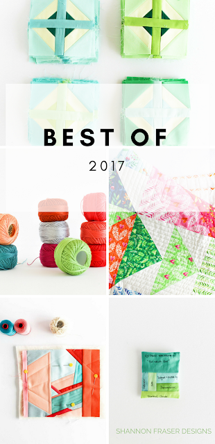 Best of 2017 | Most Popular Blog Posts of 2017 | Shannon Fraser Designs | Modern Quilting | Quilting Tips | DIY | Modern Improv Quilting | Quilt Patterns